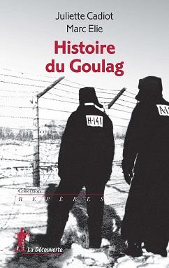[Actualité] Relire « Histoire du Goulag »